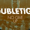 "Double Tiger: ""No Give Up"""